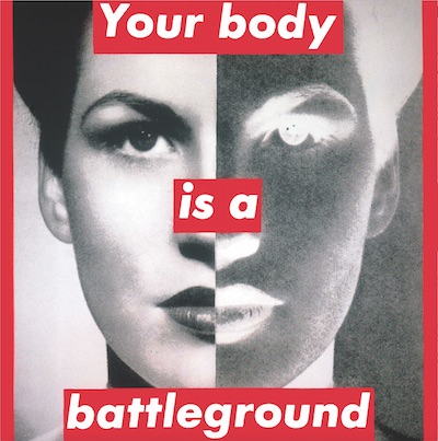 "Untitled (""Your Body Is a Battleground""), by Barbara Kruger (1989)"