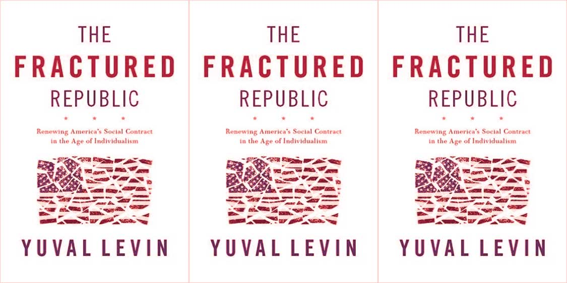 Meir Soloveichik on Yuval Levin's 'The Fractured Republic'