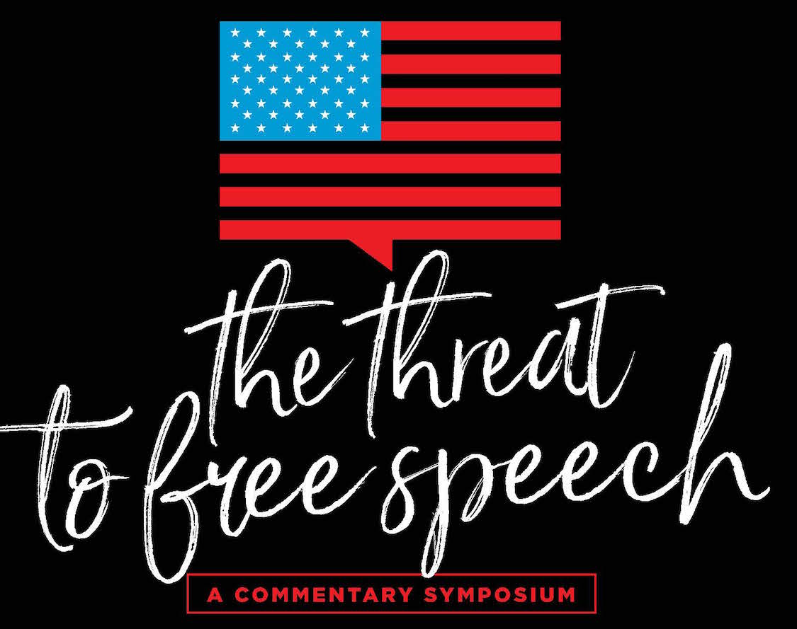 Symposium: Is Free Speech Under Threat in the United States?
